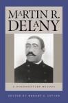 Martin R. Delany: A Documentary Reader - Robert S. Levine, Martin Robison Delany