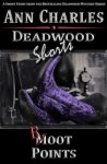 Boot Points (Deadwood Mystery Shorts #2) - Ann Charles