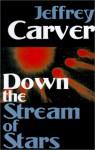 Down the Stream of Stars - Jeffrey A. Carver