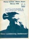 """Konspira. Rzecz o podziemnej """"Solidarności"""" - Zbigniew Gach, Mariusz Wilk, Maciej Łopiński"""