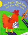 The Little Red Hen and the Sly Fox - Vivian French, Sally Hobson