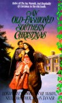 An Old-Fashioned Southern Christmas - Leigh Greenwood, Connie Mason, Nelle McFather, Susan Tanner