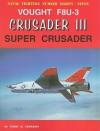 Vought F8U-3 Crusader III: Super Crusader - Tommy H. Thomason
