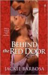 Behind the Red Door - Jackie Barbosa