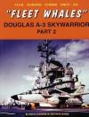 Fleet Whales: Douglas A-3 Skywarrior, Part 2 - Bruce Cunningham, Steve Ginter