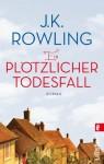 Ein plötzlicher Todesfall - Marion Balkenhol, Susanne Aeckerle, J.K. Rowling