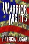 Warrior Nights - Patricia Logan