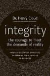 Integrity: The Courage to Meet the Demands of Reality - Henry Cloud