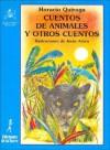 Cuentos de Animales y Otros Cuentos - Horacio Quiroga