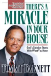 There's A Miracle In Your House: God's solution starts with what you have - Tommy Barnett
