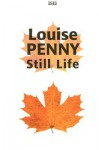 Still Life (Chief Inspector Armand Gamache #1) - Louise Penny