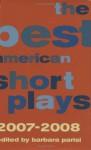 The Best American Short Plays 2007-2008 - Barbara Parisi, Clay McLeod Chapman