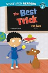 The Best Trick: A Pet Club Story (Stone Arch Readers - Level 2 (Quality))) - Gwendolyn Hooks, Mike Byrne