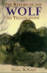 The Return of the Wolf to Yellowstone - Thomas McNamee