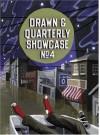 Drawn & Quarterly Showcase: Book Four - Chris Oliveros, Gabrielle Bell, Dan Zettwoch, Martin Cendreda, Jamie Quail, Rebecca Rosen