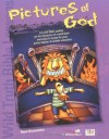 Wild Truth Bible Lessons--Pictures of God - Mark Oestreicher, Todd Temple