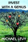 Invest with a Genius - Michael Levy