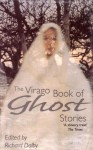 The Virago Book of Ghost Stories: The Twentieth Century Volume I - Richard Dalby, Jenny Uglow
