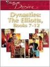 Dynasties; The Elliotts, Books 7-12 - Kara Lennox, Barbara Dunlop, Roxanne St. Claire, Emilie Rose, Kathie DeNosky, Maureen Child
