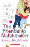 The Friendship Matchmaker - Randa Abdel-Fattah