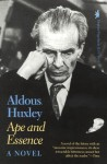 Ape and Essence - Aldous Huxley
