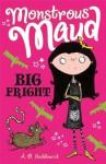 Monstrous Maud: Big Fright - A.B. Saddlewick, Sarah Horne