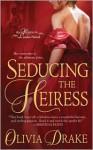 Seducing the Heiress - Olivia Drake