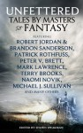 Unfettered - Shawn Speakman, Patrick Rothfuss, Michael J. Sullivan