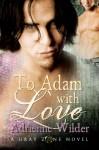 To Adam With Love - Adrienne Wilder