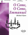 O Come, O Come, Emmanuel - Michael Ryan