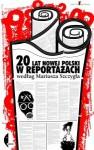20 lat nowej Polski w reportażach według Mariusza Szczygła - Mariusz Szczygieł