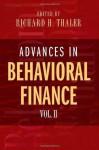 Advances in Behavioral Finance, Volume II: 2 (Roundtable Series in Behavioral Economics) - Richard H. Thaler