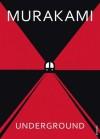 Underground: The Tokyo Gas Attack and the Japanese Psyche - Haruki Murakami