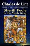 Sheriff Poole & The Mech Gang - Charles de Lint