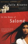 In the Name of Salome - Julia Alvarez