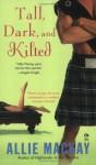 Tall, Dark and Kilted - Allie Mackay