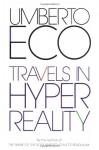 Travels in Hyperreality (Harvest Book) - Umberto Eco, William Weaver, John Radziewicz