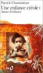 Une Enfance Créole (Collection Folio) - Patrick Chamoiseau