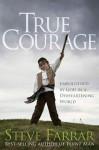 True Courage: Emboldened by God in a Disheartening World - Steve Farrar