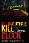 Kill Clock - Allan Guthrie