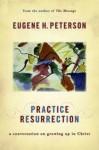 Practise Resurrection (Spiritual Theology 5) - Eugene Peterson