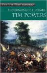 The Drawing of the Dark (Fantasy Masterworks) - Tim Powers