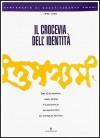 Il crocevia dell'identità. Sri Caitanya: una sfida filosofica in anticipo di cinque secoli - Chhanda Chatterjee, Federico Squarcini