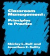 Classroom Management: Principles to Practice - Shirley Bull, Phillip Feldman, Jonathan Solity