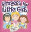 Prayers for Little Girls - Carolyn Larsen, Caron Turk