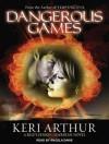 Dangerous Games - Keri Arthur, Angela Dawe