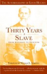 Thirty Years a Slave: From Bondage to Freedom: The Autobiography of Louis Hughes: The Institution of Slavery as Seen on the Plantation in the Home of the Planter - Louis Hughes, William Andrews