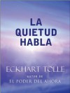 La Quietud Habla: Stillness Speaks Spanish - Eckhart Tolle