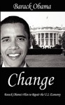 Change: Barack Obama's Plan to Repair the U.S. Economy - Barack Obama