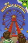 The Moving Carnival (Read It! Readers) - Jessica Gunderson, Caroline Jones Mckay, Jones McKay